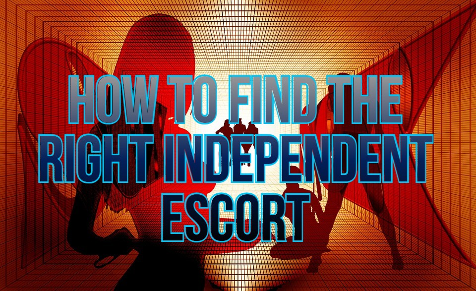 How-to-Find-the-Right-Independent-Escort