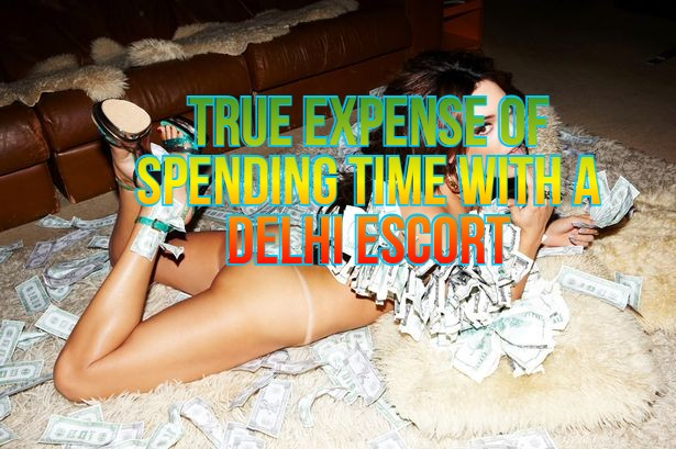 True-Expense-of-Spending-Time-with-a-Delhi-Escort